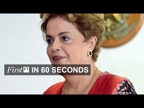 Brazil's Rousseff loses support | FirstFT