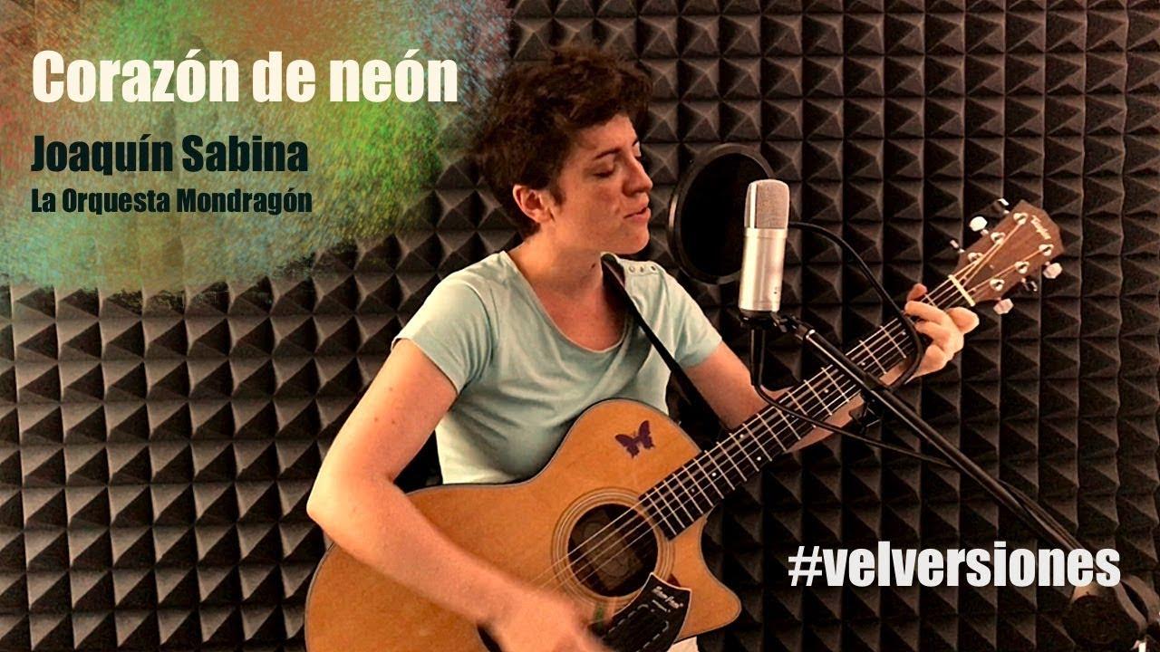 Pilu Velver Corazón De Neón Joaquín Sabina Y La Orquesta Mondragón Youtube