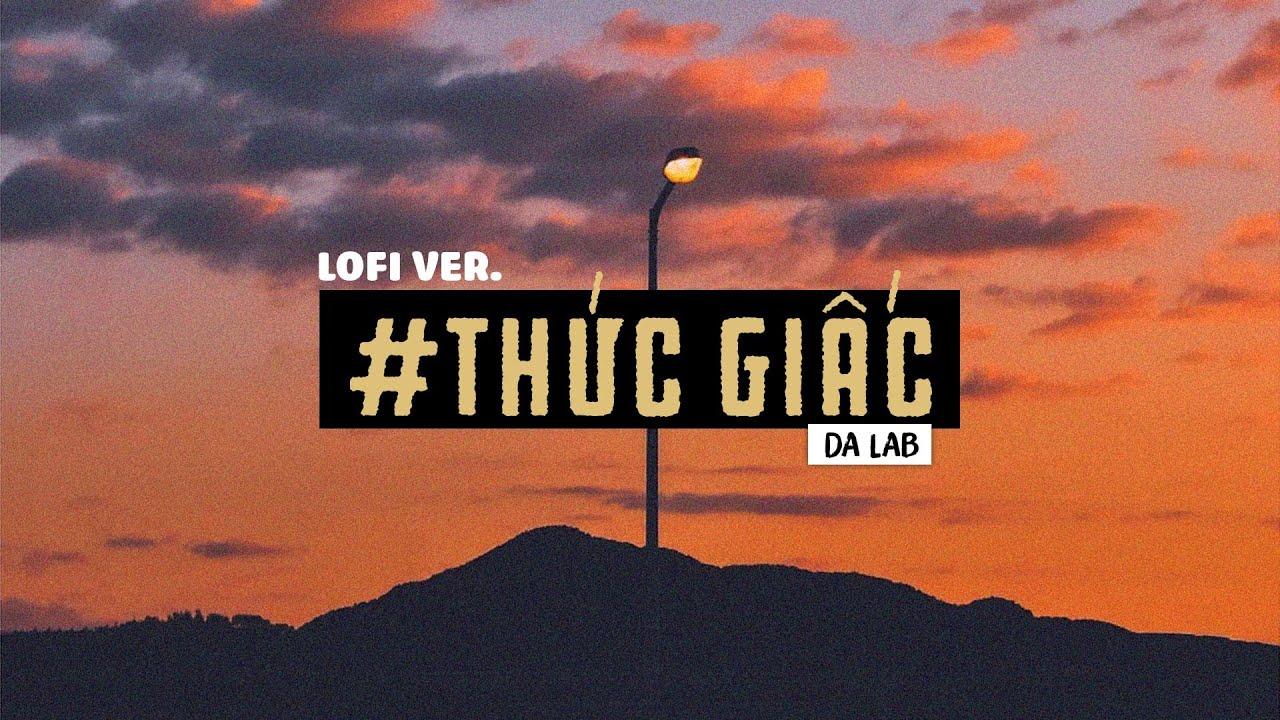 1 HOUR \ Thức Giấc - Da LAB x Freak D \ Lofi Lyrics
