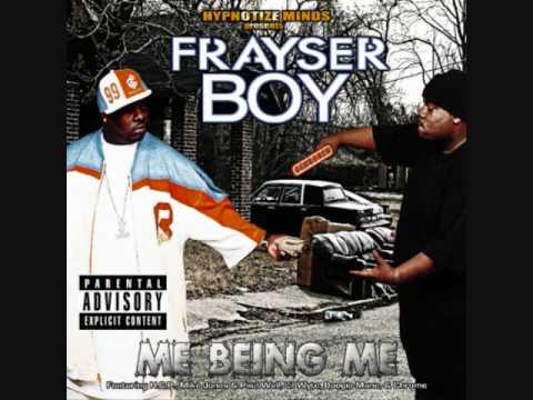 Frayser Boy - Me Being Me