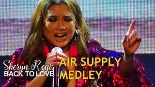 SHERYN REGIS - Air Supply Medley (Back To Love | February 28, 2020)