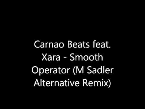 Carnao Beats feat. Xara - Smooth Operator (M Sadler Alternative Remix)