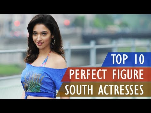 2018 List : Top 10 South Indian Actress with Perfect Figure | Gyan Junction