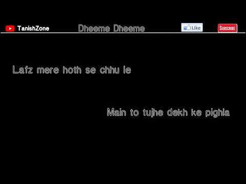 dheeme-dheeme-lyrics-tony-kakkar|edit--(tanishzone)