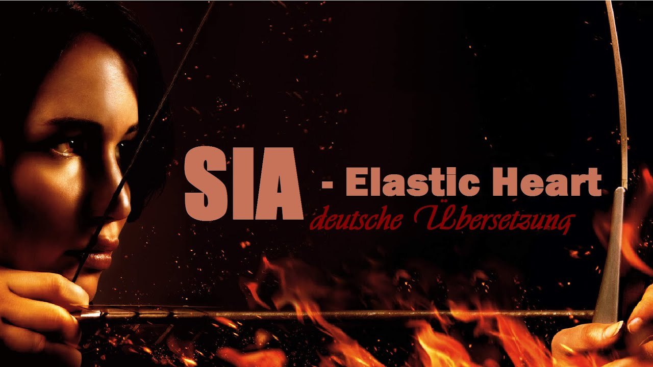 SIA - Elastic Heart (deutsche Übersetzung) - YouTube