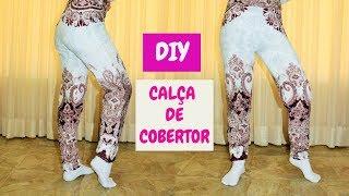 CALÇA FEITA COM COBERTOR