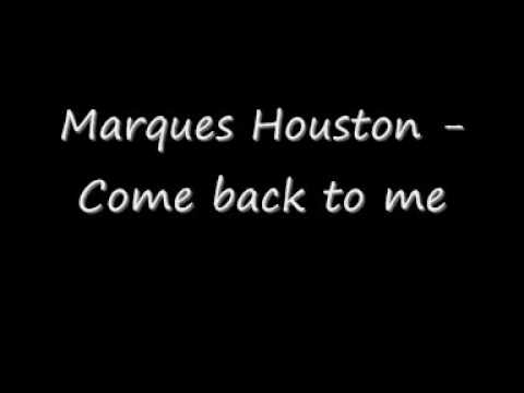 Come back to me - Marques Houston