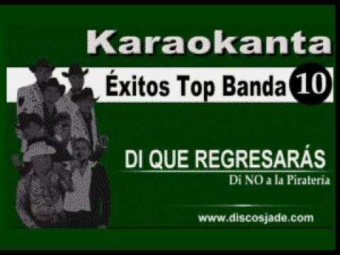 Karaokanta - Original Banda El Limón - Di que regresarás
