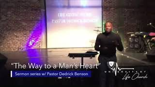 The Way To A Man's Heart | Pastor Dedrick Benson