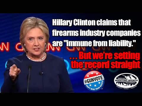 "Mrs. Clinton, the gun industry is not ""immune from liability"" - #GUNVOTE"