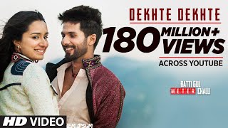 Dekhte Dekhte Video Song | Batti Gul Meter Chalu