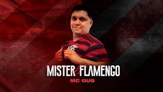 MC Gus - Mister do Flamengo