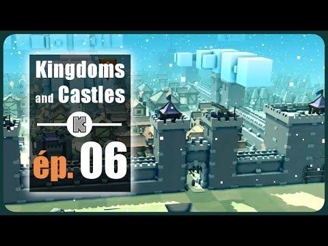 [FR] Nouveau château et observations de gameplay sur Kingdoms and Castles - ép 6