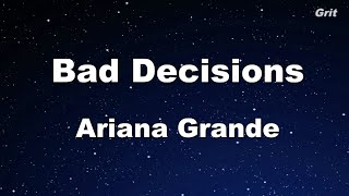 Bad Decisions - Ariana Grande Karaoke 【With Guide Melody】 Instrumental