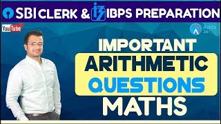 Important Arithmetic Questions For SBI CLERK, IBPS 2018 By Sumit Sir