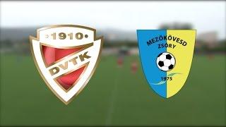2014. július 12. DVTK - Mezőkövesd-Zsóry | felkészülési mérkőzés