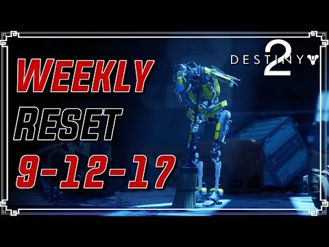 Destiny 2 - WEEKLY RESET - September 12th 2017