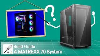 MATREXX 70 Build Guide