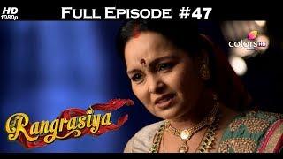 Rangrasiya - Full Episode 47 - With English Subtitles