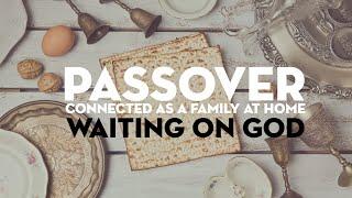 Passover 2020 - Waiting on God
