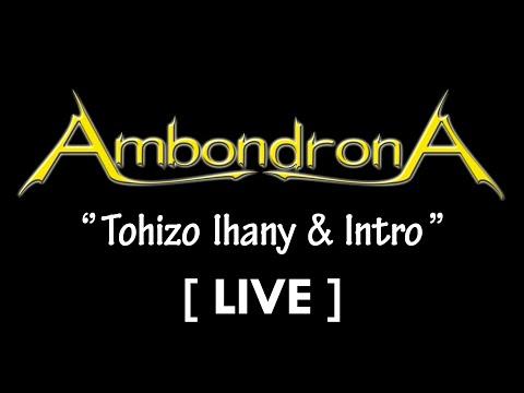 AmbondronA :: Tohizo Ihany & Intro (Live Coliseum Madagascar)