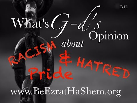 MUSSAR Pirkei Avot (59) What's God's opinion About Racism, Pride and Hatred?