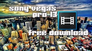 How To Get Sony Vegas Pro 13 For Free! (Full Version Pre-Cracked)