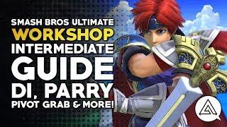 Super Smash Bros Ultimate Workshop   Intermediate Guide - DI, Parry, Pivot Grab & More!