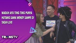 BROWNIS - Waduh Ayu ting-ting Punya Utang Sama Wendy  Sampe Di Tagihin Live(27/8/19) Part 3