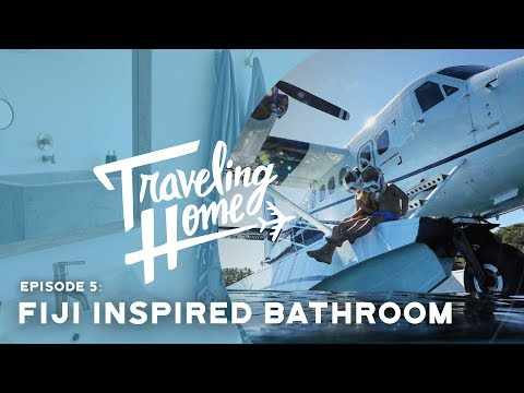 Ep.5: Traveling Home | A Fiji Inspired Bathroom