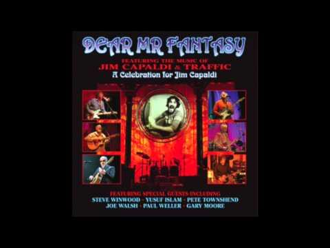 Dear Mr Fantasy - (A Tribute to Jim Capaldi & Traffic) ~ Audio