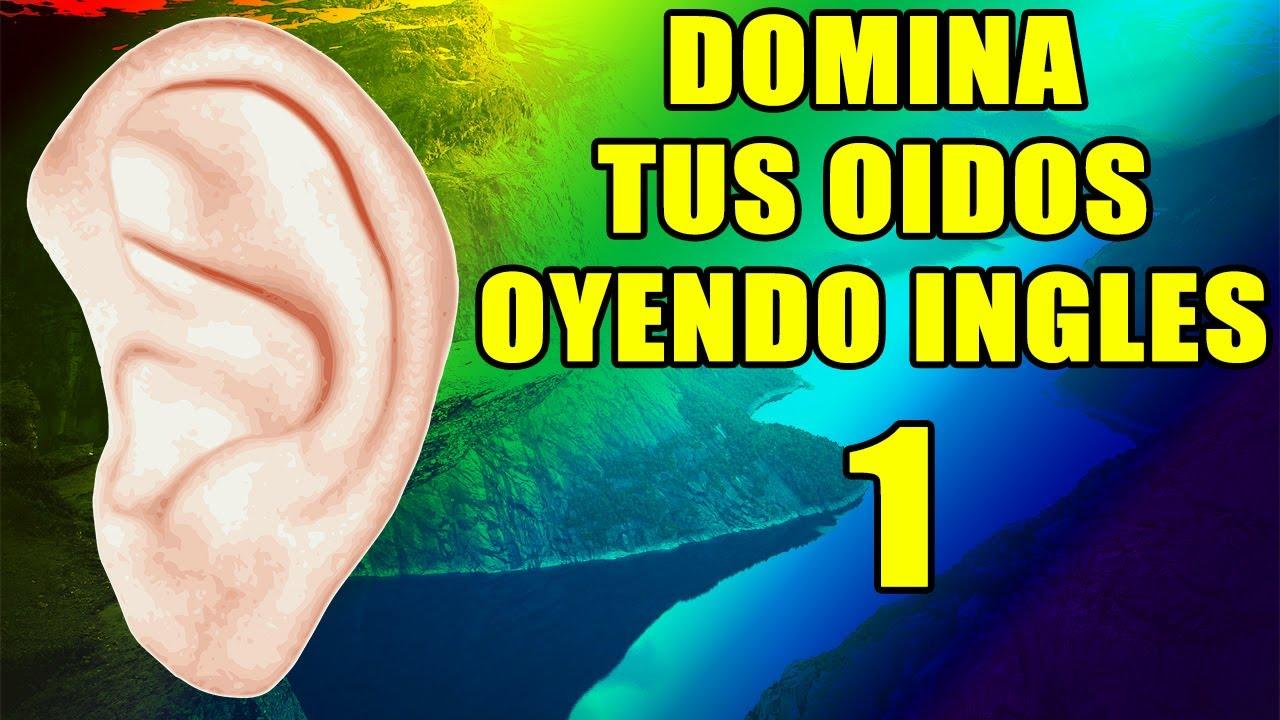DOMINA TUS OIDOS OYENDO INGLES 1