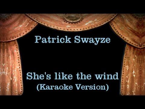 Patrick Swayze - She's like the wind - Lyrics (Karaoke ...