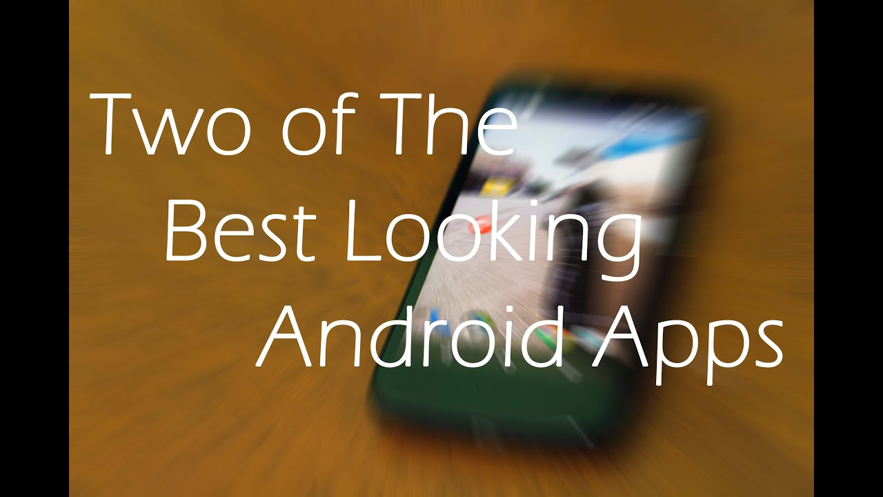Best Looking Apps For Android