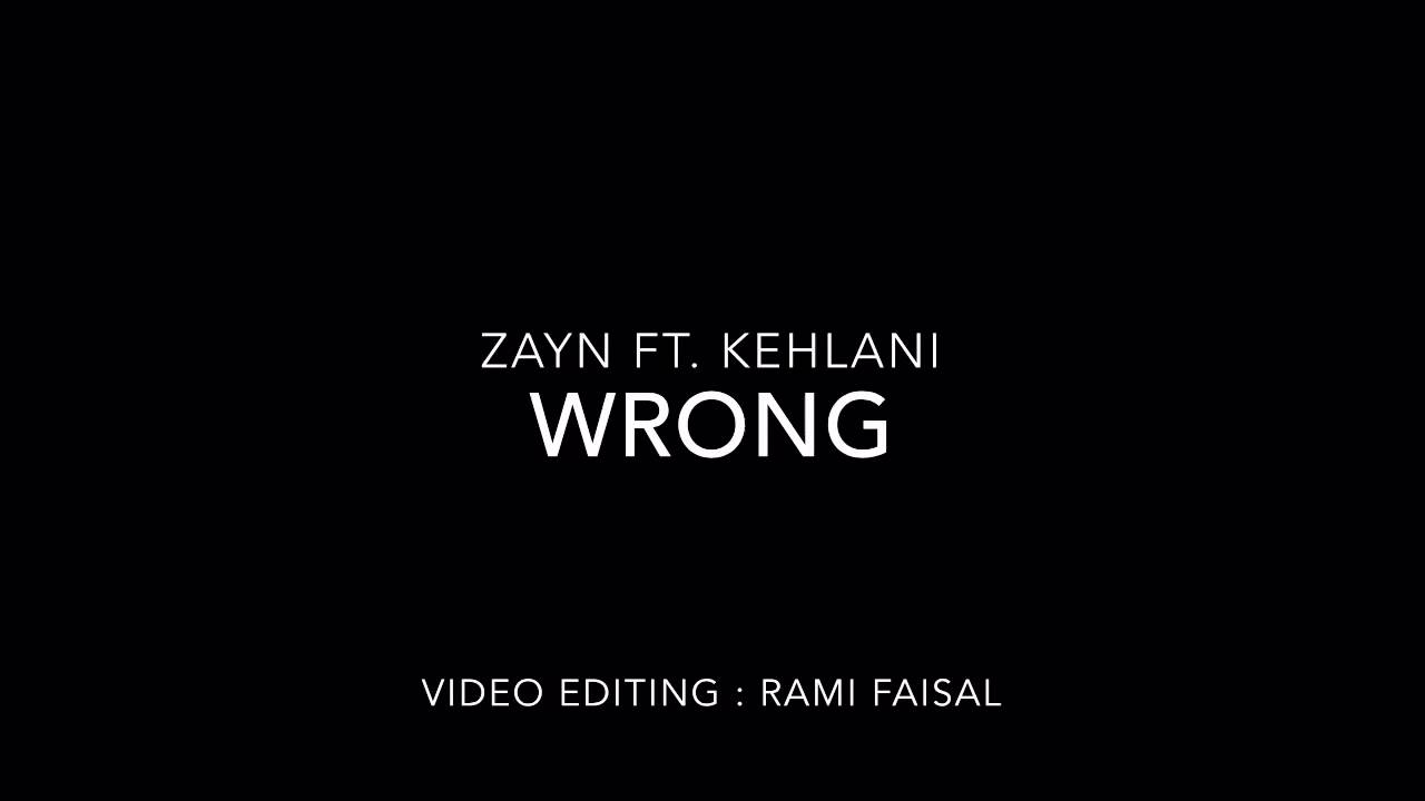 ZAYN - wRoNg (ft. Kehlani)