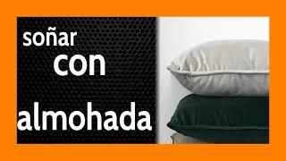 Soñar con Almohada 🛏️ ***No Te Pongas Muy Cómodo***