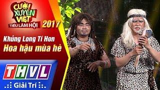 THVL | Cười xuyên Việt – Tiếu lâm hội 2017: Tập 4[1]: Hoa hậu mùa hè - Khủng Long Tí Hon