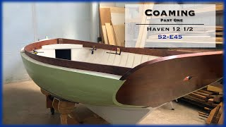 Wooden Boat Building, Installing the Coaming Part 1, S2-E45