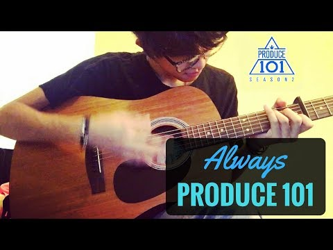 Produce 101 Season 2 - Always (이 자리에) [Guitar Cover/Chords]