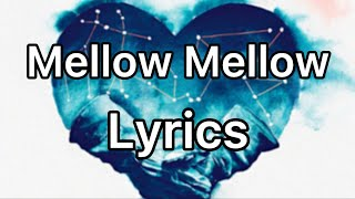 Mellow Mellow - Mark Forster (Lyrics)