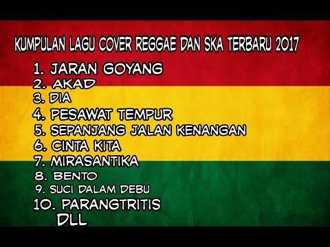 Kumpulan lagu cover reggae dan ska full terbaru 2017