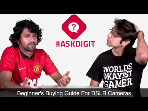 Ask Digit - Beginner's Buying Guide For DSLR Cameras