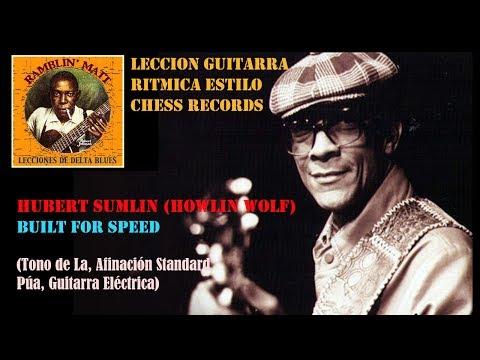 LECCION GUITARRA RITMICA CHESS RECORDS, ESTILO HUBERT SUMLIN: HOWLIN WOLF - BUILT FOR SPEED