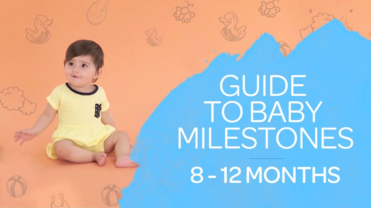 guide to baby milestones 8 to 12 months best for baby youtube