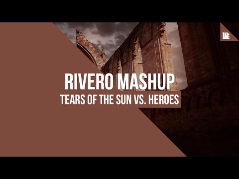 Tears Of The Sun vs. Heroes (RIVERO Mashup)