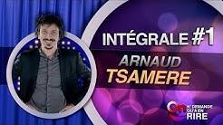 Arnaud Tsamère - Intégrale 1 [Passages 1 à 11] #ONDAR