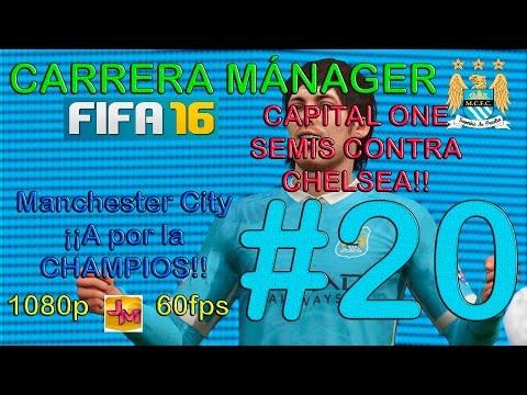 FIFA 16 CARRERA MANAGER M. CITY #20 | GRAN SEMIFINAL CAPITAL ONE CONTRA EL CHELSEA!!!!