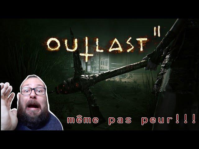 outlast 2: même pas peur !!!