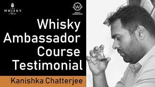 Kanishka Chatterjee - Whisky Ambassador Course Testimonial