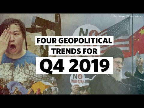 Four Key Geopolitical Trends for Q4 2019